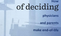 Sharing the burden of deciding: How physicians and parents make end-of-life decisions